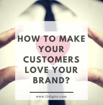 How to make your customers love your brand?